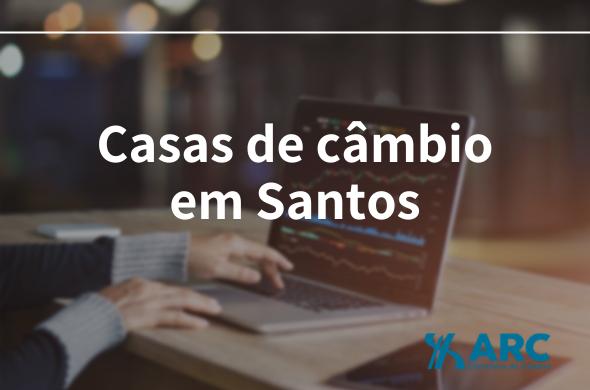 Casas de câmbio em Santos: onde encontrar
