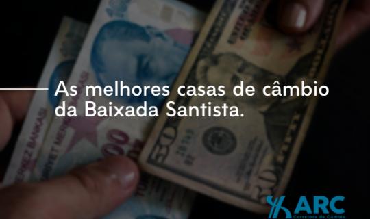 As melhores casas de câmbio em Santos, Praia Grande e Baixada Santista.