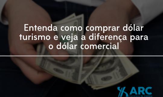 Entenda como comprar dólar turismo e veja a diferença para o dólar comercial