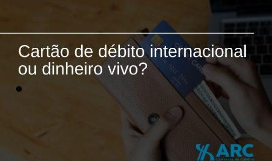 Cartão de débito internacional ou Dinheiro vivo: qual a melhor opção para sua viagem?